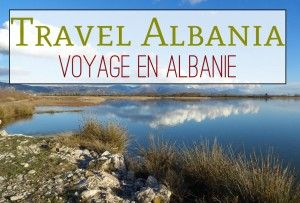 Travel in Albania / Voyage en Albanie