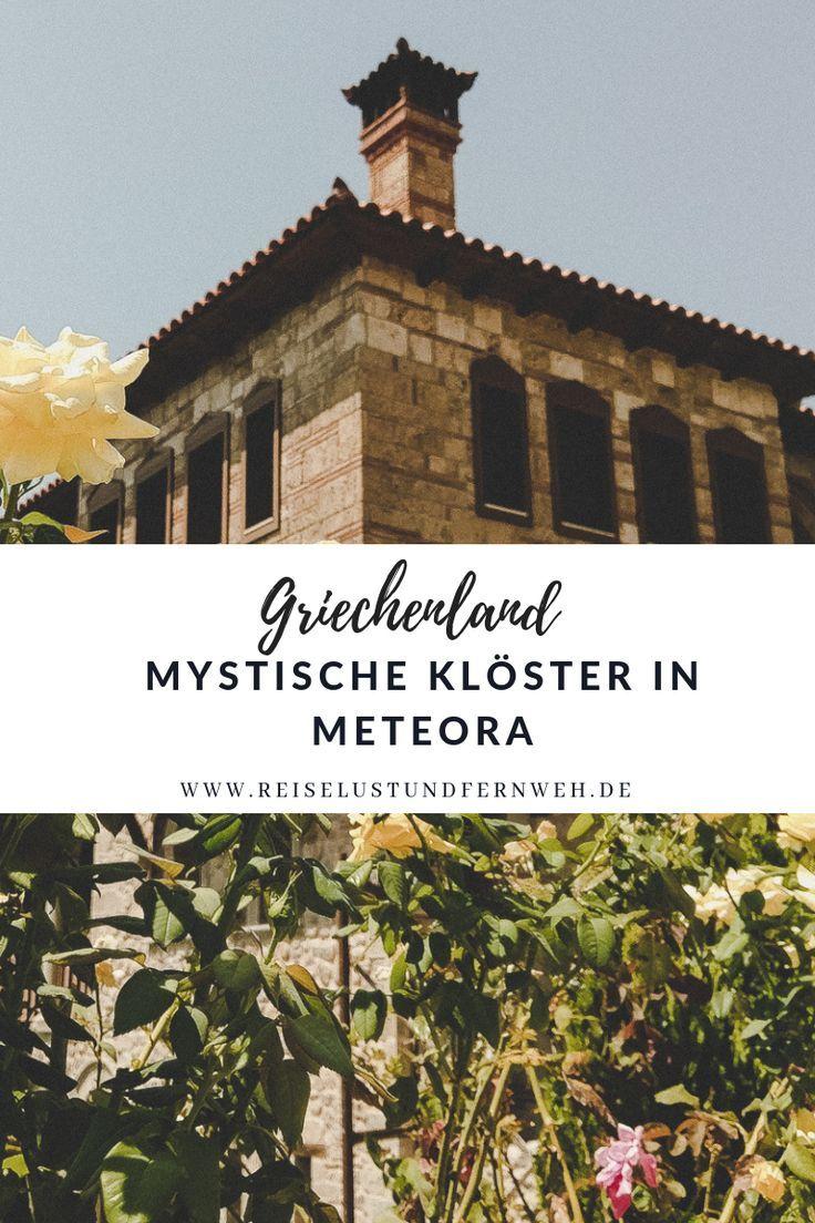 Mystische Kloster In Meteora Reiselust Und Fernweh In 2020 Griechenlandreisen Griechenland Reisen