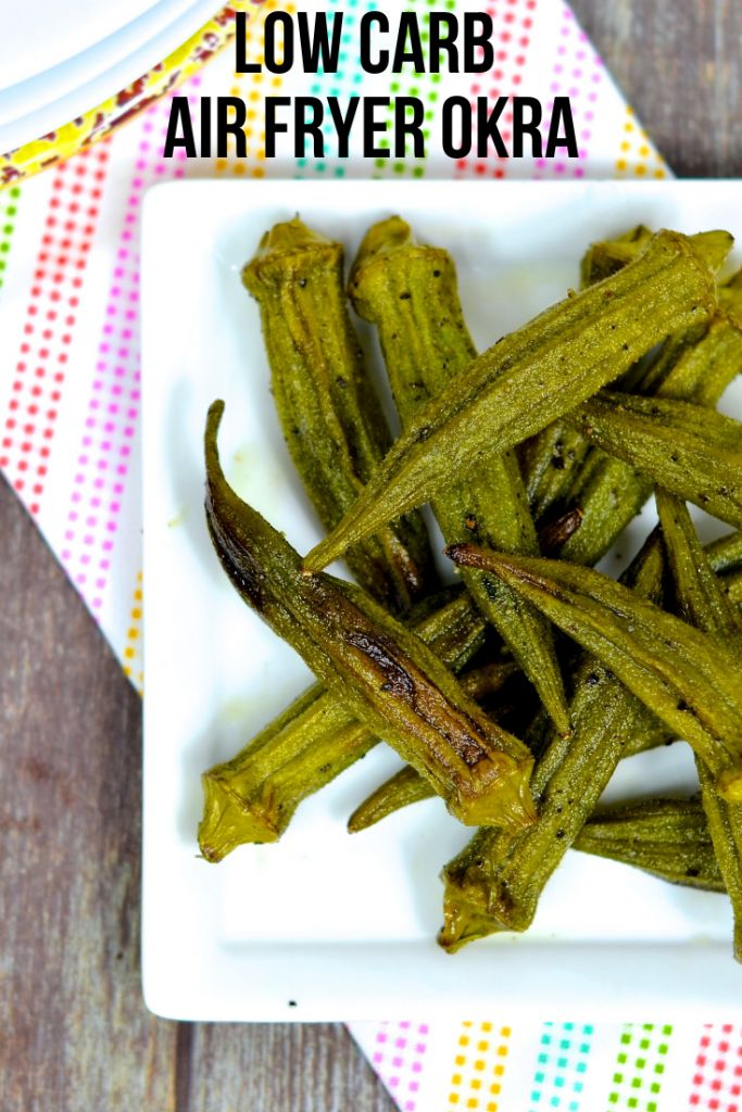 Low Carb Air Fryer Okra (WITH OVEN OPTION) Air fryer