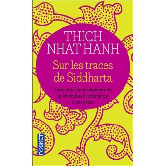Sur les traces de siddhartha - Thich Nhât Hanh.