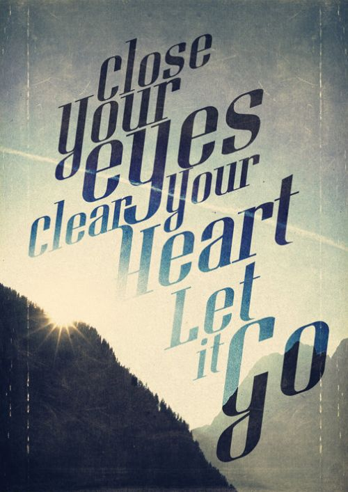 LET .............. IT ........GO ...... | WittyLizdom | Pinterest | Quotes, Words and Sayings