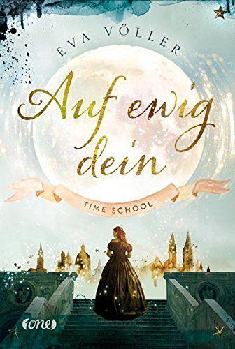Auf ewig dein: Time School. Band 1 von Eva Völler https://www.amazon.de/dp/3846600482/ref=cm_sw_r_pi_dp_x_GXSIzb0ZQ9JS3