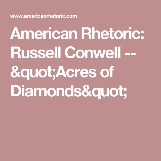 "American Rhetoric: Russell Conwell -- ""Acres of Diamonds"""