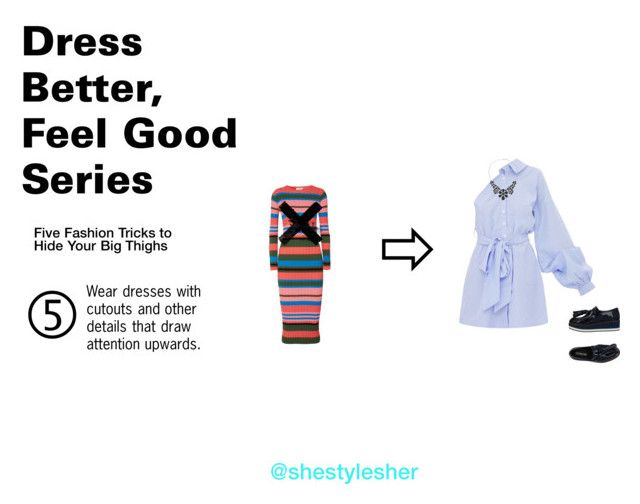 """""""Dress Better, Feel Good Series: 5 Fashion Tricks to Hide Your Big Thighs"""" by shestylesher on Polyvore featuring Stine Goya"""