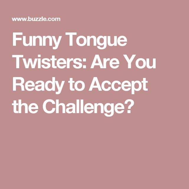 Funny Tongue Twisters: Are You Ready to Accept the Challenge?