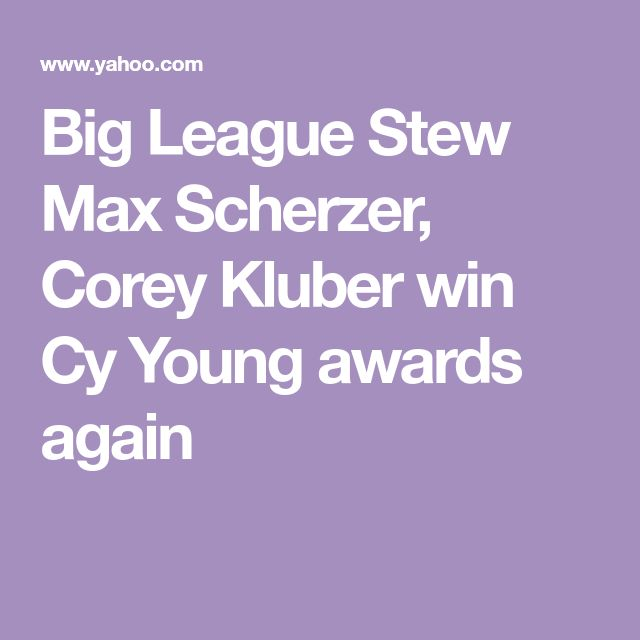 Big League Stew Max Scherzer, Corey Kluber win Cy Young awards again