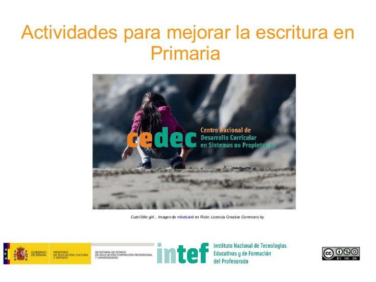 Actividades para mejorar la escritura en primaria by Canal de CeDeC via slideshare