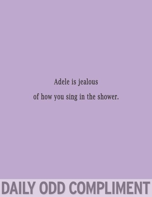 Adele is jealousPick Up Line, Friends, Funny, Doctors Who, Daily Odd Compliments, Truths, Relationships, True Stories, Weeping Angels