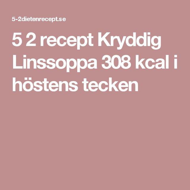 5 2 recept Kryddig Linssoppa 308 kcal i höstens tecken