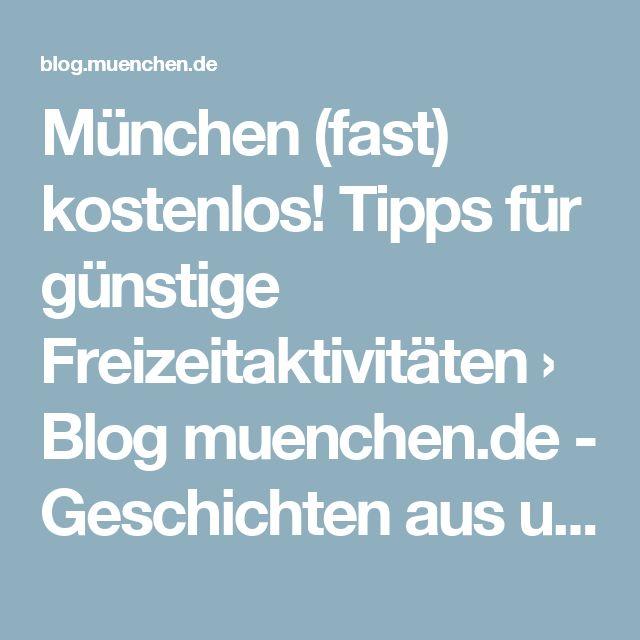 München (fast) kostenlos! Tipps für günstige Freizeitaktivitäten › Blog muenchen.de - Geschichten aus unserer Lieblingsstadt