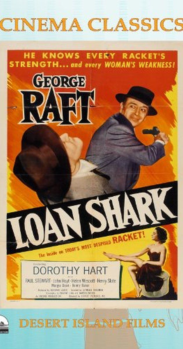 Directed by Seymour Friedman.  With George Raft, Dorothy Hart, Paul Stewart, John Hoyt. A vicious loan shark ring has been preying on factory workers. When several workers at a tire factory suffer violence at the hands of the loan sharkers, a union leader and the factory owner try to recruit ex-con Joe Gargan to infiltrate to the gang. At first Joe does not want to get involved, but changes his mind when his brother-in-law dies at the hands of a savage loan shark hood. Joe works his...
