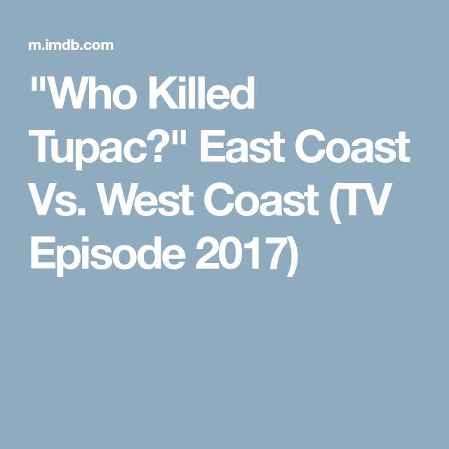 """Who Killed Tupac?"" East Coast Vs. West Coast (TV Episode 2017)"