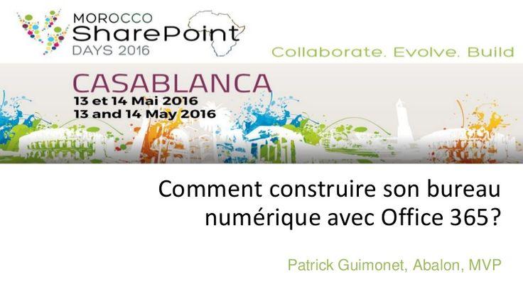 SPD Casablanca 2016 - Comment construire votre bureau numérique avec Office 365