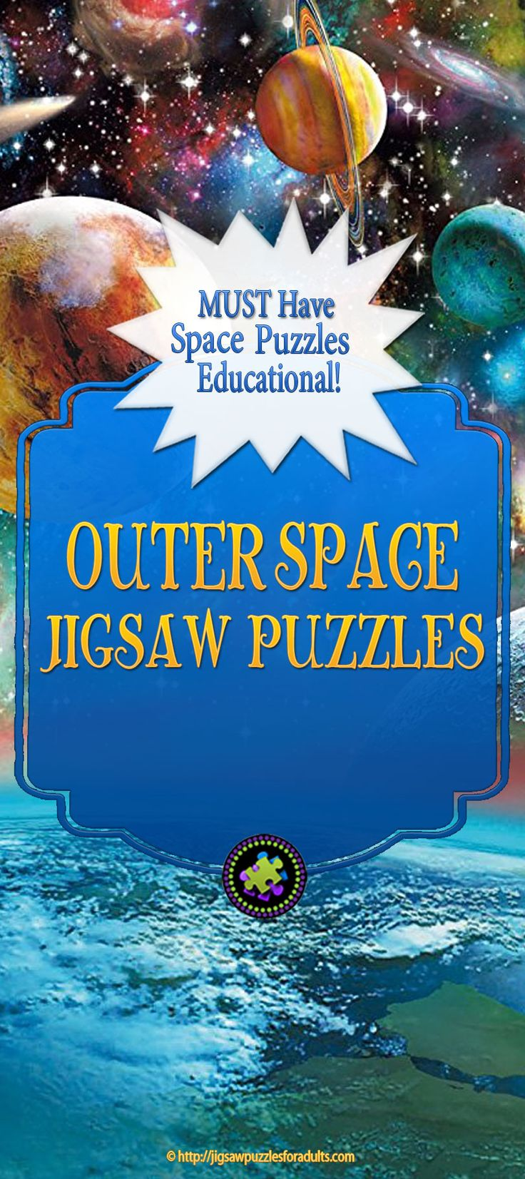 Outer Space Jigsaw Puzzles are perfect for all geeky science puzzlers.You'll find plenty of beautiful outer space puzzles, that are fun and educational for all ages