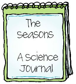 Seasons and weather science journal - free printable for learning about the seasons.