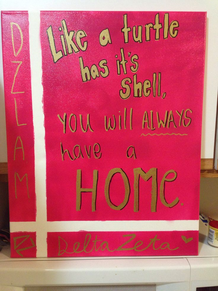 """Like a turtle has it's shell, you will always have a home."" Delta Zeta canvas"