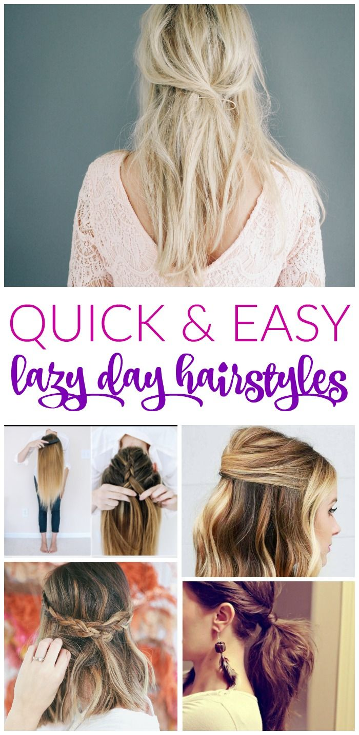 Quick And Easy Lazy Day Hairstyles For Women Lazy Day Hairstyles Hair Styles Easy Hair Dos