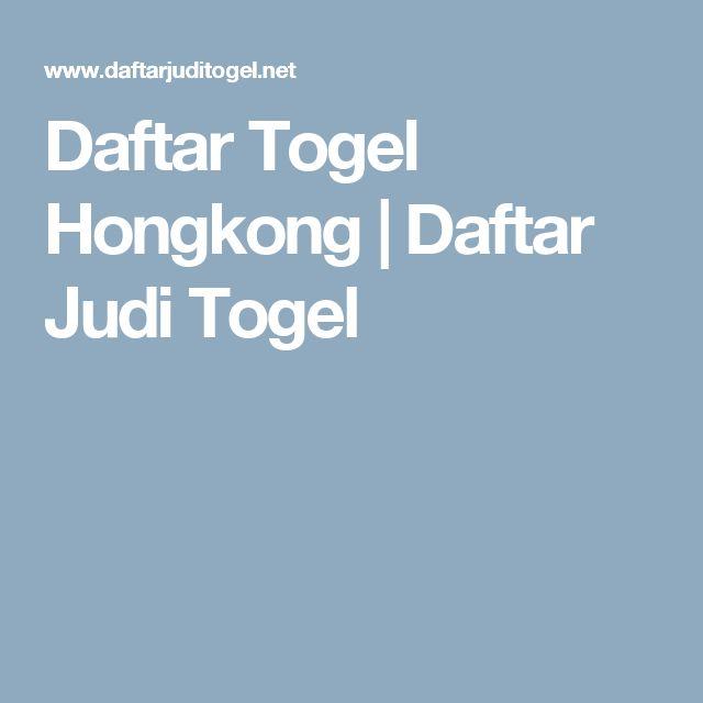 Daftar Togel Hongkong   Daftar Judi Togel