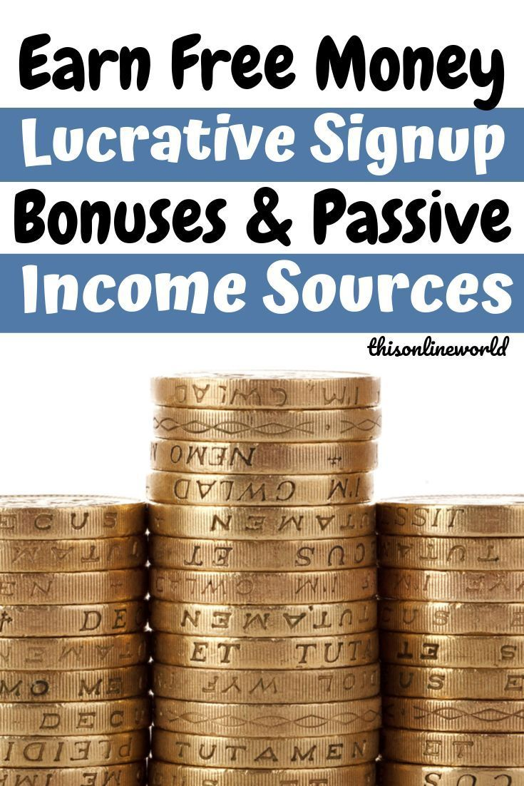 Earn Free Money – Lucrative Signup Bonuses & Passive Income Sources