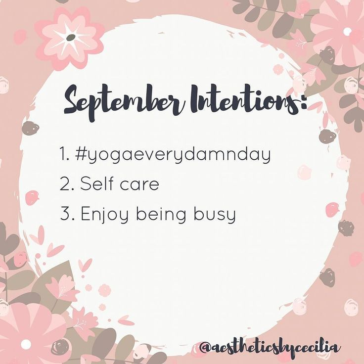 I love this idea! My September intentions include doing a little bit of yoga everyday mentally and physically taking better care of myself and enjoying my busiest month to date! What are your September intentions?