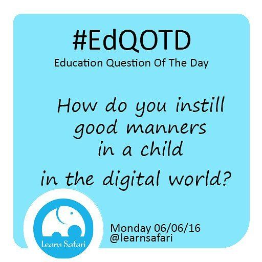 Please and Thank You are the magic words but what about the rest?  How do children exercise their good manners on-line and off-line?  Tell us how you do it using #EdQOTD  #parenting #goodmanners #children #QOTD #education #LearnSpanish #bilingual #Edtech #mobiledevice