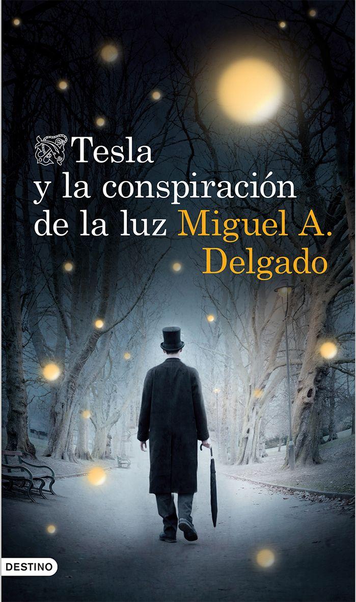 Tesla y la conspiración de la luz, de Miguel Ángel Delgado. La novela definitiva sobre el genio olvidado que iluminó el mundo.Una gran aventura. La histor...