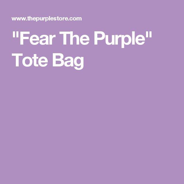 """Fear The Purple"" Tote Bag"