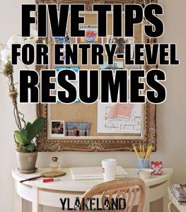 5 Entry-Level Resume Tips   YLakeland