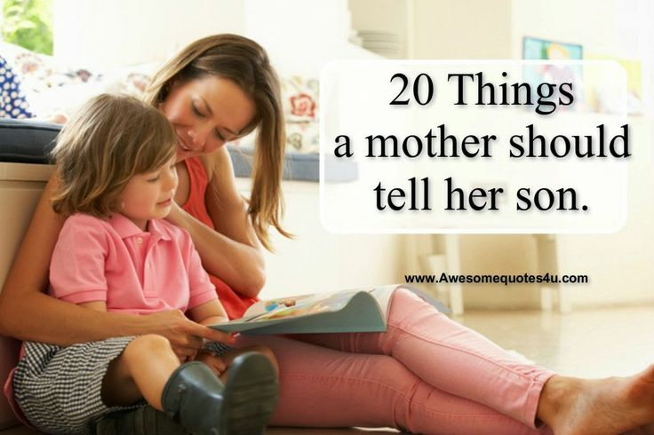 Awesome Quotes: 20 Things a mother should tell her son.