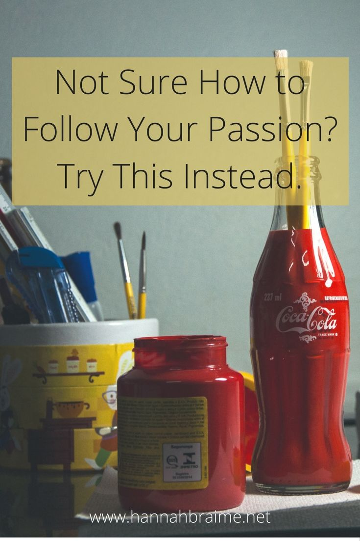 Not sure how to follow your passion? Here's a more realistic alternative... >>> | www.hannahbraime.com