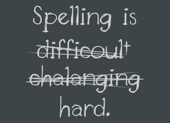 ha!  spelling is...Life, Laugh, Spelling Check, Funny Quotes, Funny Stuff, Humor, Hard, True Stories, Giggles