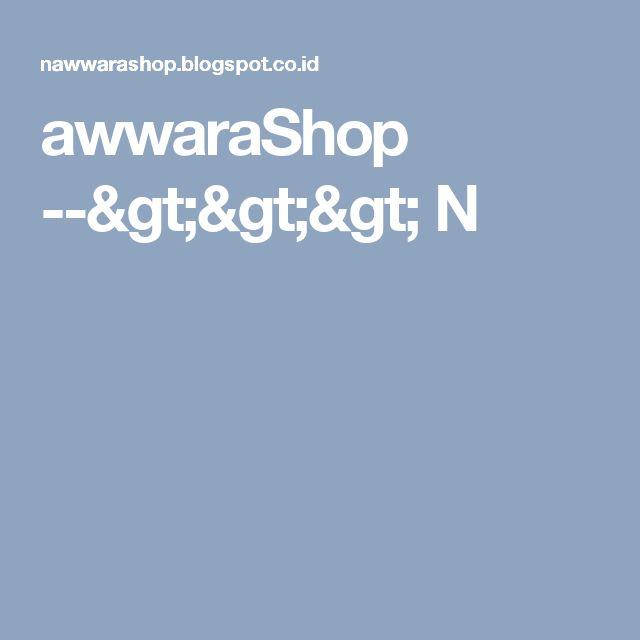 awwaraShop -->>> N