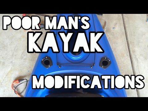 Poor Man's Kayak Modifications - YouTube