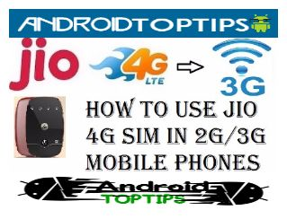 How to use Jio 4G internet on 2G or 3G phone