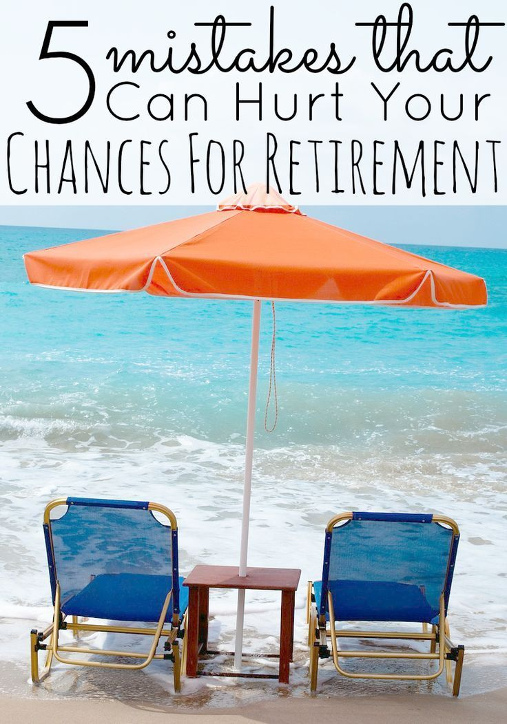 5 Mistakes That Can Hurt Preparing For Retirement