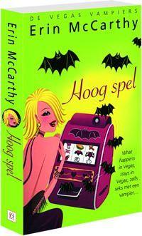 Titel: Hoog spel (De Vegas Vampiers #1) Schrijver: Erin McCarthy Uitgeverij: Karakter (2009) Overig: NL, 271 blz, chicklit, romantiek, fantasie, paperback ISBN: 9789061124290 Waardering:   Het begon e