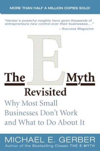 Must read for the business owner.Worth Reading, Business Owners, Michael Gerber, Book Worth, Business Side, Baby Business, Small Businesses, E Myths Revisited, Book Reviews