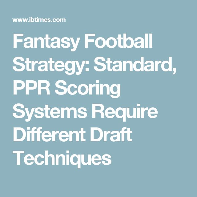 Fantasy Football Strategy: Standard, PPR Scoring Systems Require Different Draft Techniques