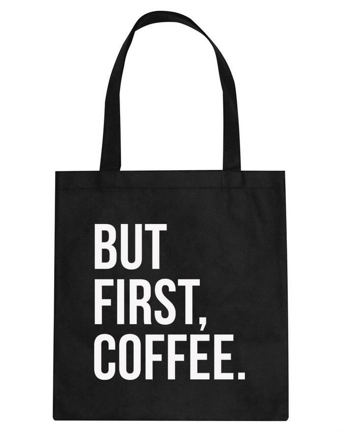 $7.92// But First Coffee tote// Delivery: 2-6 weeks