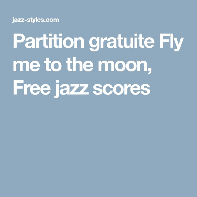 Partition gratuite Fly me to the moon, Free jazz scores
