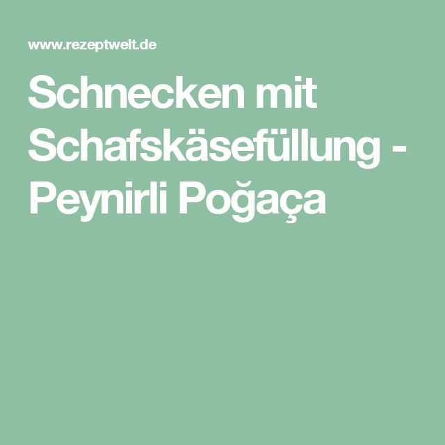 Schnecken mit Schafskäsefüllung - Peynirli Poğaça
