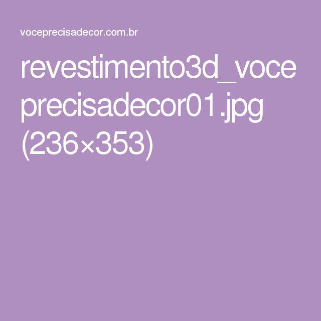 revestimento3d_voceprecisadecor01.jpg (236×353)