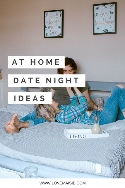AT HOME DATE NIGHT IDEAS THAT WON'T BREAK THE BANK! | LOVE, MAISIE | www.lovemaisie.com