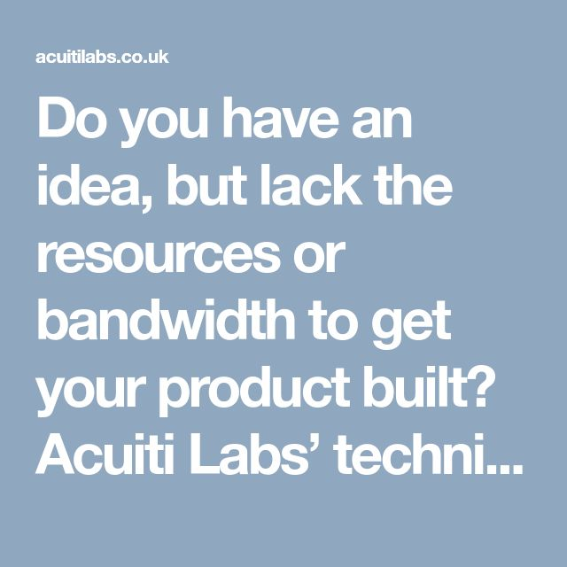 Do you have an idea, but lack the resources or bandwidth to get your product built? Acuiti Labs' technical experts deliver world class products, offering great ROI for our customers   >> https://acuitilabs.co.uk/flexilab-4/