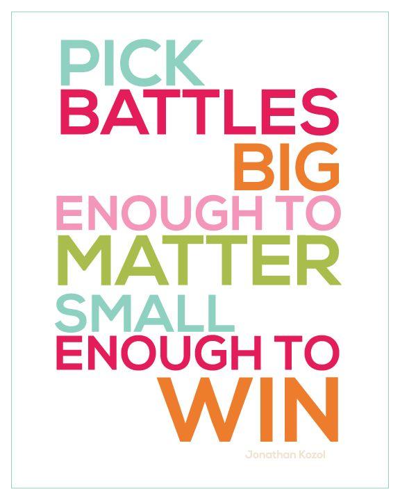 Pick Battles Quote, free printable from thirtyhandmadedays.com @Mique Provost  30daysblog