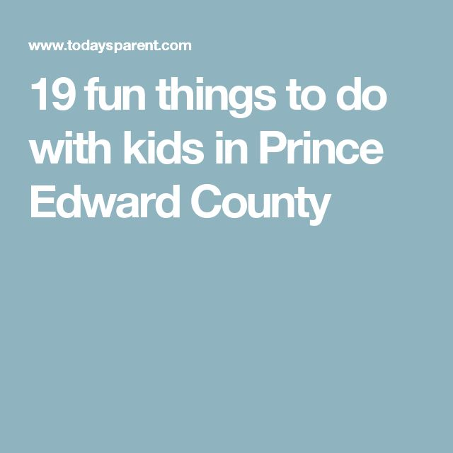 19 fun things to do with kids in Prince Edward County