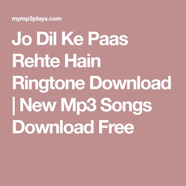 Jo Dil Ke Paas Rehte Hain Ringtone Download | New Mp3 Songs Download Free
