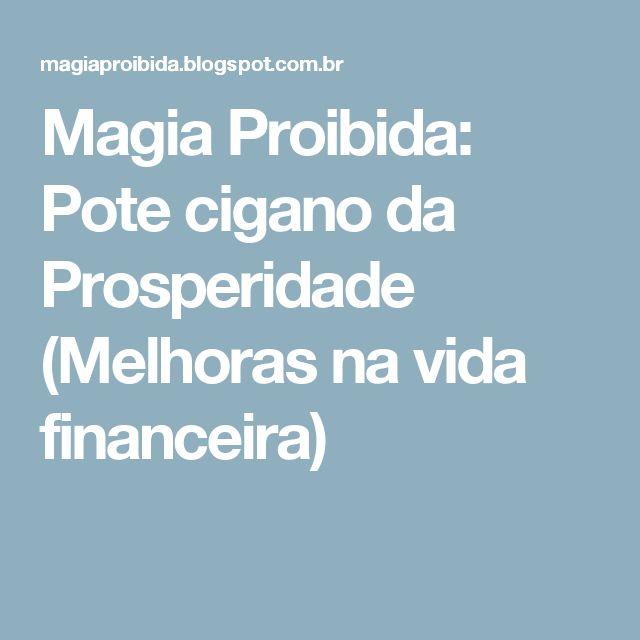 Magia Proibida: Pote cigano da Prosperidade (Melhoras na vida financeira)