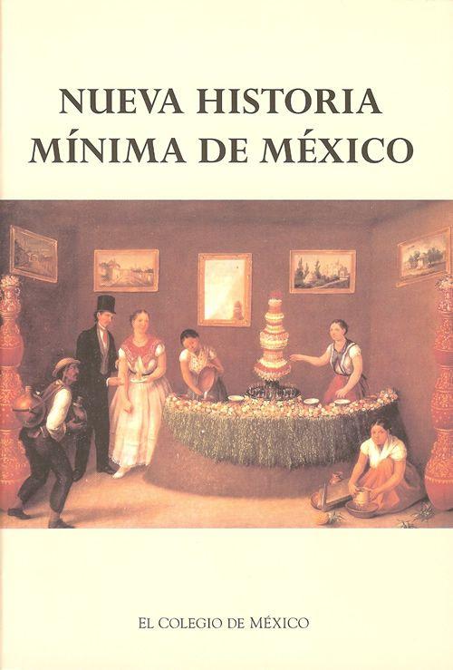 nueva historia minima de mexico resumen - Buscar con Google