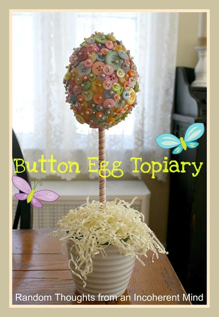 Random thoughts from an incoherent mind: Button Egg Topiary